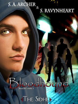 Bloodhound (Rise of the Unseelie #4) S.A. Archer