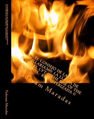 El Consejo de la XII: Tsillaria360: La Llama de fuego El Lyt & The Rise of the Phoenix - Remasterizada ©  by  Tadaram Maradas