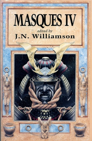Masques IV: All-New Works of Horror and the Supernatural J.N. Williamson