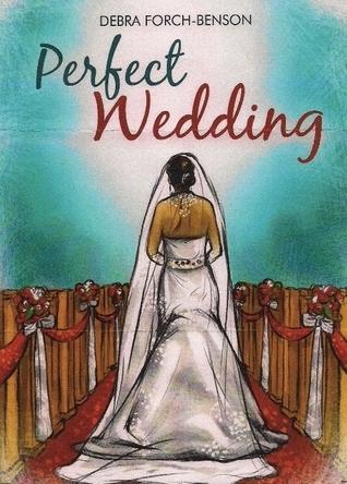 Perfect Wedding  by  Debra Benson