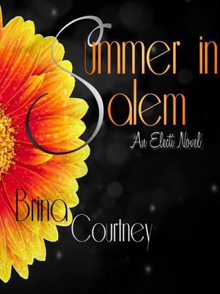 Summer In Salem (Electi #1)  by  Brina Courtney