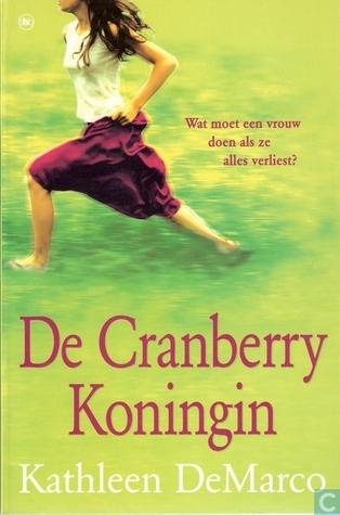 De Cranberry Koningin  by  Kathleen DeMarco