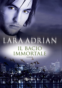 Il bacio immortale (La Stirpe di Mezzanotte, #9)  by  Lara Adrian