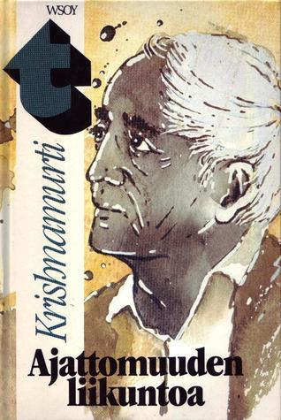 Ajattomuuden Liikuntoa  by  Jiddu Krishnamurti