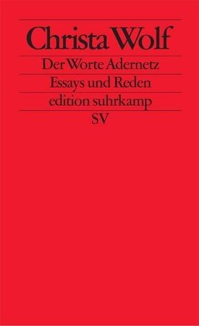 Der Worte Adernetz - Essays und Reden Christa Wolf