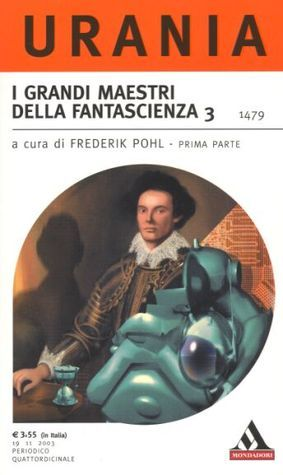 I Grandi Maestri della fantascienza 3 - prima parte Frederik Pohl