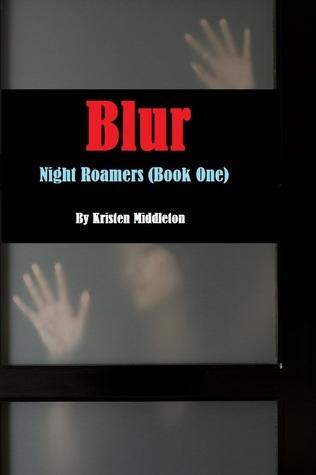 Blur (Night Roamers, #1)  by  Kristen Middleton