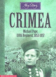 Crimea: Michael Pope, 110th Regiment, 1853-1857  by  Bryan Perrett