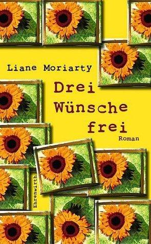 Drei Wünsche frei  by  Liane Moriarty