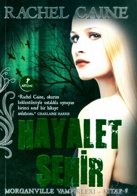 Hayalet Şehir (Morganville Vampirleri, #9) Rachel Caine