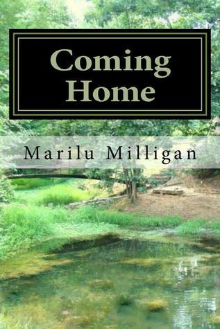 Coming Home  by  Marilu Milligan