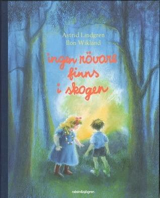 Ingen rövare finns i skogen  by  Astrid Lindgren