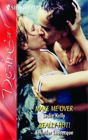 Make Me Over / Really Hot! Leslie Kelly