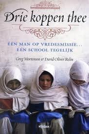 Drie koppen thee: eén man op vredesmissie, één school tegelijk Greg Mortenson