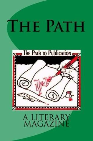 The Path, a literary magazine  (volume 2 issue number 1) Mary Jo Nickum