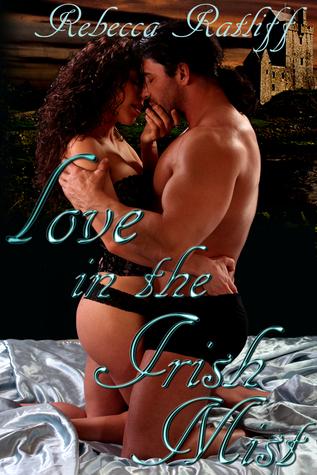 Love in the Irish Mist  by  Rebecca Ratliff