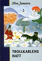Trollkarlens hatt (Mumintrollen, #3)