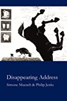 Disappearing Address  by  Simone Muench
