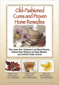 Old Fashioned Cures and Proven Home Remedies That Lower Your Choleterol and Blood Pressure, Improve Your Memory, and Keep Diabetes and Arthritis Under Control  by  FC&A Medical Publishing