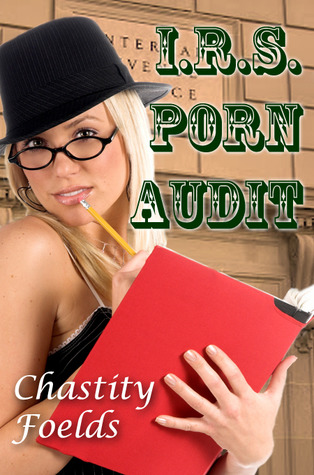I.R.S. Porn Audit  by  Chastity Foelds