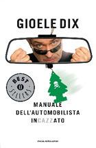 Manuale dellautomobilista incazzato  by  Gioele Dix