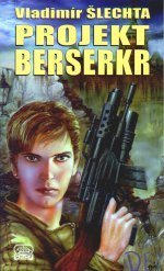 Projekt Berserkr (Oggerd, #1) Vladimír Šlechta