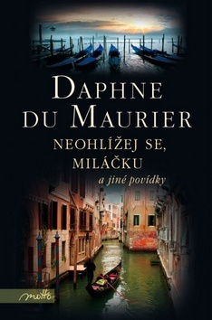Neohlížej se, miláčku a jiné povídky Daphne du Maurier