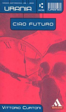 Ciao futuro Vittorio Curtoni