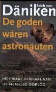 De goden wáren astronauten: het ware verhaal van de hemelse oorlog  by  Erich von Däniken
