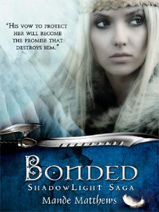 Bonded (ShadowLight Saga, #1)  by  Mande Matthews