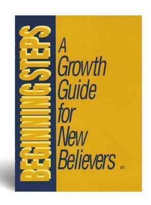Beginning Steps: A Growth Guide For New Believers  by  North American Mission Board of the Southern Baptist Convention