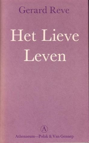 Het Lieve Leven  by  Gerard Reve