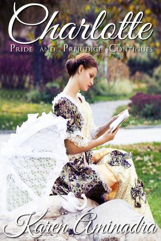 Charlotte (Pride & Prejudice Continues #1) Karen Aminadra