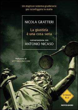 La giustizia è una cosa seria Nicola Gratteri