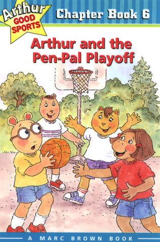Arthur and the Pen-Pal Playoff (Arthur Good Sports, #6)  by  Marc Brown