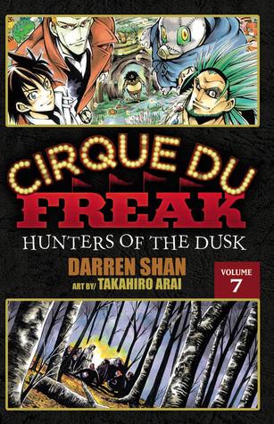 Cirque Du Freak: Hunters of the Dusk, Vol. 07 (Cirque Du Freak: The Manga, #7) Darren Shan