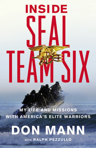 Inside SEAL Team Six: My Life and Missions with Americas Elite Warriors Don Mann