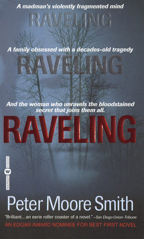 Raveling: A Novel Peter Moore Smith