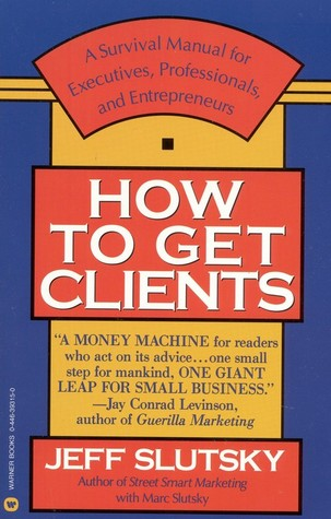 How to Get Clients Jeff Slutsky