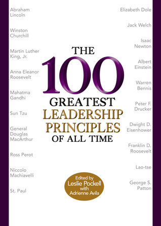 The 100 Greatest Leadership Principles of All Time Leslie Pockell