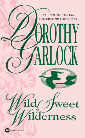 Wild Sweet Wilderness (Missouri, #1)  by  Dorothy Garlock