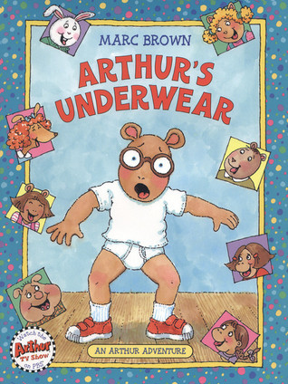 Arthurs Underwear: An Arthur Adventure  by  Marc Brown