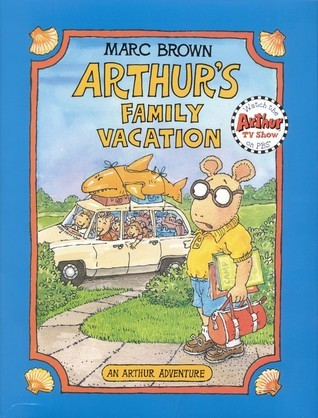 Arthurs Family Vacation (Arthur Adventure Series) Marc Brown