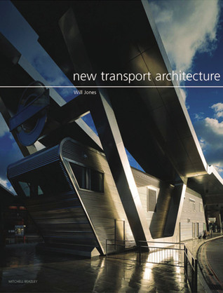 New Transport Architecture: Travel Hubs in the 21st Century Will Jones