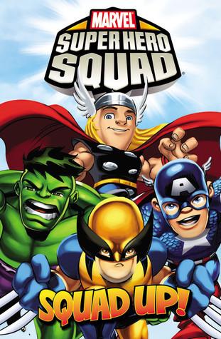 Super Hero Squad: Squad Up!  by  Paul Tobin