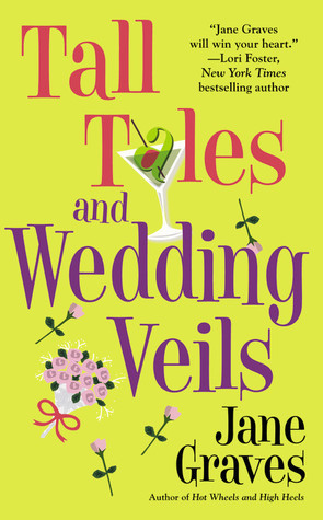 Tall Tales and Wedding Veils (Playboys, #2)  by  Jane Graves