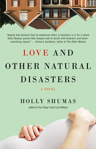 Love and Other Natural Disasters Holly Shumas
