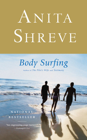 Body Surfing: A Novel  by  Anita Shreve