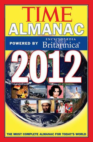 Time Almanac 2012: Powered By Encyclopedia Britannica Kelly Knauer