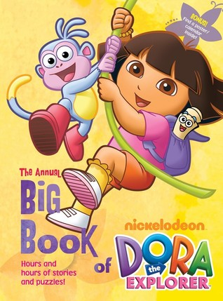The Annual Big Book of Dora  by  Nickelodeon